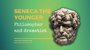 Seneca The Younger – philosopher and dramatist