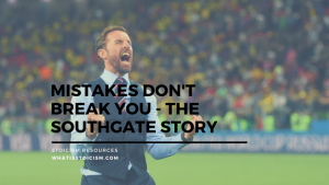 Mistakes Don't Break You – The Southgate Story