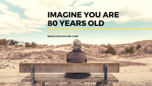 Imagine You Are 80 Years Old